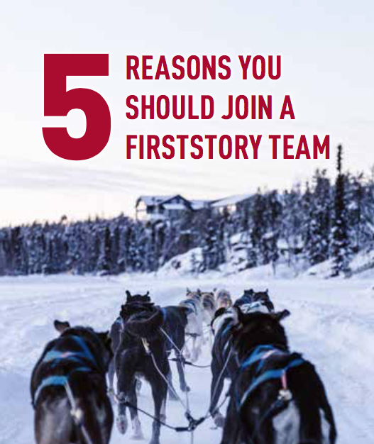 five reasons you should join a firststory team with a picture from the back of a dog sled