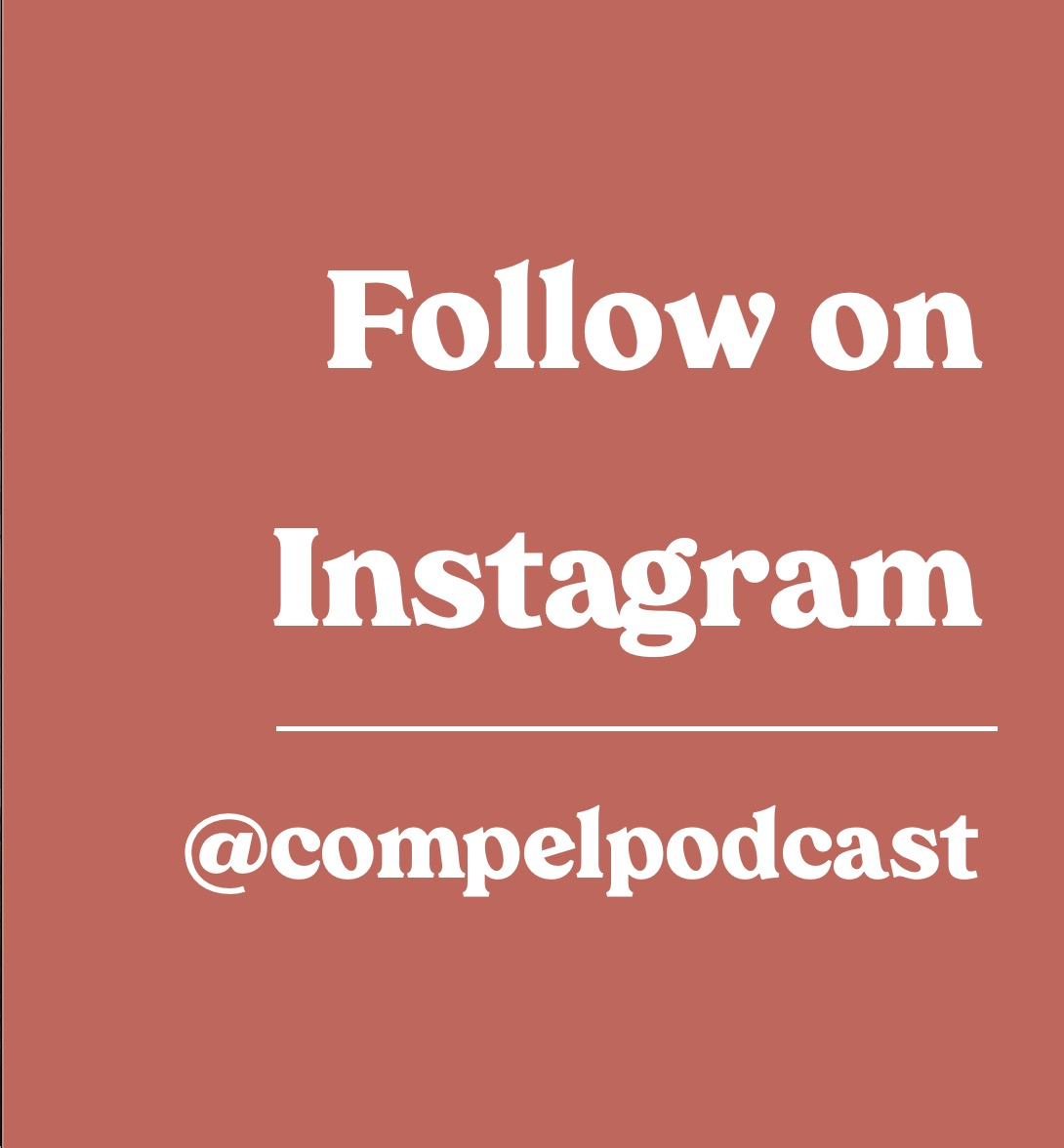 Button saying 'follow on instagram with the instagram handle @compelpodcast' width=
