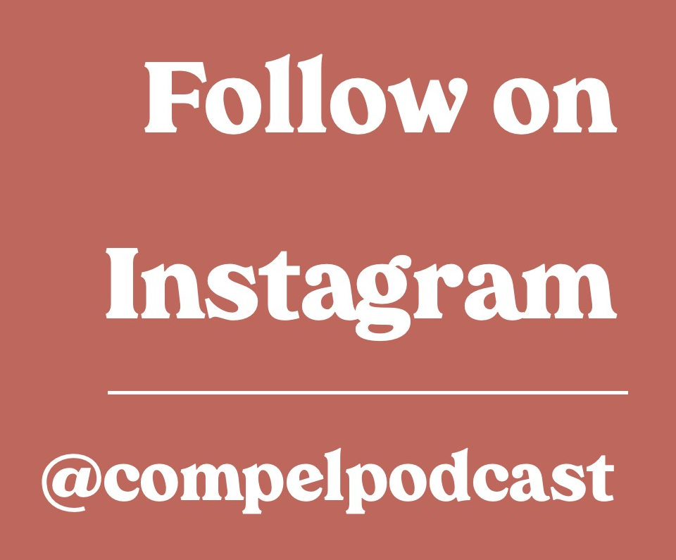 Button saying 'follow on instagram with the instagram handle @compelpodcast'
